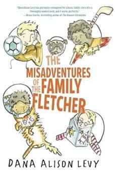 The Misadventures of the Family Fletcher, Dana Alison Levy