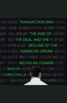 Transaction Man: The Rise of the Deal and the Decline of the American Dream, Nicholas Lemann