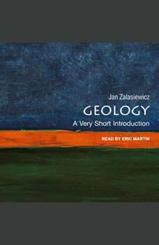 Geology: A Very Short Introduction A Very Short Introduction, Jan Zalasiewicz