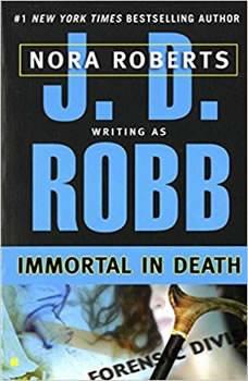 Immortal in Death, J. D. Robb