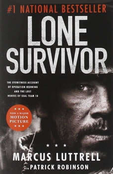 Lone Survivor: The Eyewitness Account of Operation Redwing and the Lost Heroes of SEAL Team 10 The Eyewitness Account of Operation Redwing and the Lost Heroes of SEAL Team 10, Marcus Luttrell