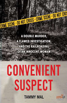 Convenient Suspect: A Double Murder, a Flawed Investigation, and the Railroading of an Innocent Woman, Tammy Mal