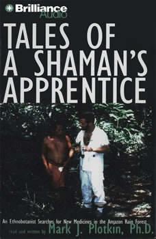 Tales of a Shaman's Apprentice, Mark J. Plotkin