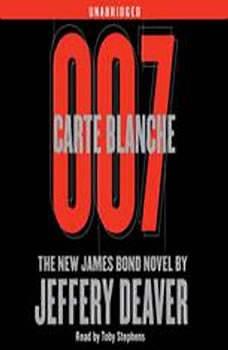 Carte Blanche: The New James Bond Novel The New James Bond Novel, Jeffery Deaver