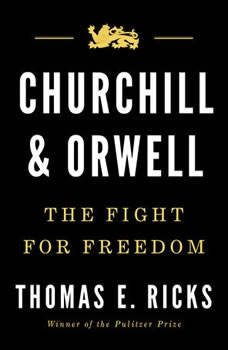 Churchill and Orwell: The Fight for Freedom The Fight for Freedom, Thomas E. Ricks