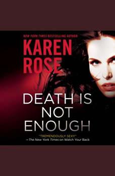 Death Is Not Enough, Karen Rose