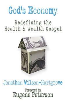 God's Economy: Redefining the Health and Wealth Gospel, Jonathan Wilson-Hartgrove