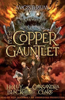 The Copper Gauntlet: Magisterium Book 2 Magisterium Book 2, Holly Black