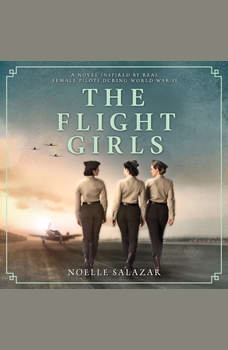 The Flight Girls: A Novel, Noelle Salazar
