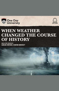 When Weather Changed the Course of History, Caroline Winterer