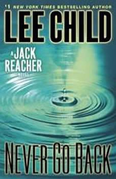 Never Go Back: A Jack Reacher Novel, Lee Child