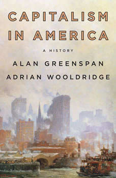 Capitalism in America: A History, Alan Greenspan
