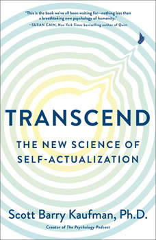 Transcend: The New Science of Self-Actualization, Scott Barry Kaufman