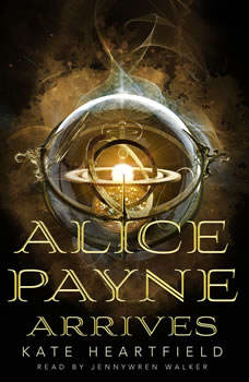 Alice Payne Arrives, Kate Heartfield