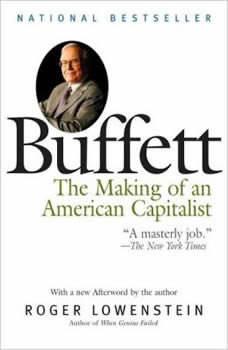 Buffett: The Making of an American Capitalist, Roger Lowenstein
