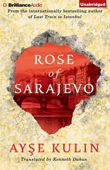 Rose of Sarajevo, Ayse Kulin