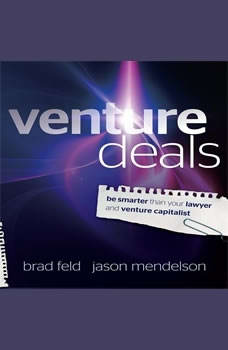 Venture Deals: Be Smarter Than Your Lawyer and Venture Capitalist, Jason Mendelson