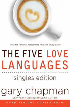 The Five Love Languages: Singles Edition, Gary Chapman
