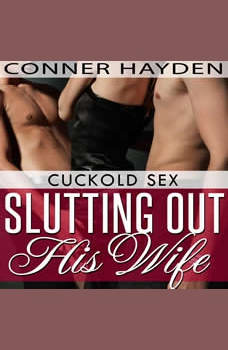 Slutting out his Wife: Cuckold Sex, Conner Hayden