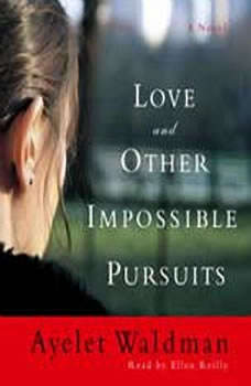 Love and Other Impossible Pursuits, Ayelet Waldman