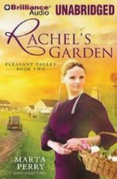 Rachel's Garden: Pleasant Valley Book Two Pleasant Valley Book Two, Marta Perry