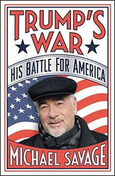 Trump's War: His Battle for America, Michael Savage