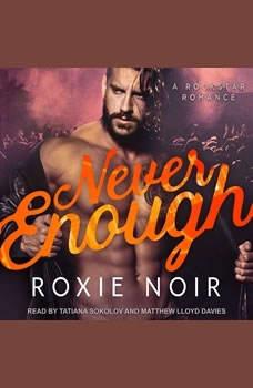 Never Enough, Roxie Noir