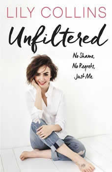 Unfiltered: No Shame, No Regrets, Just Me., Lily Collins