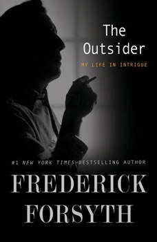 The Outsider: My Life in Intrigue, Frederick Forsyth