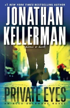 Private Eyes: An Alex Delaware Novel An Alex Delaware Novel, Jonathan Kellerman