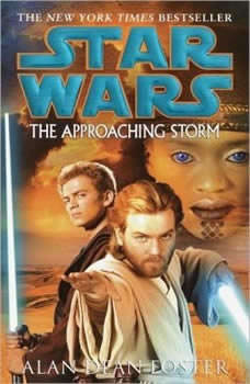 Star Wars: The Approaching Storm, Alan Dean Foster