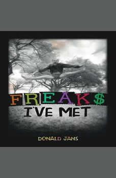Freaks I've Met, Donald Jans
