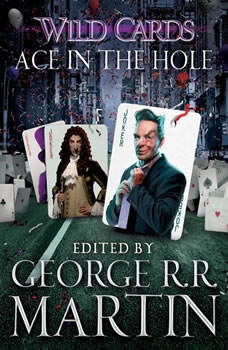 Wild Cards VI: Ace in the Hole, George R. R. Martin