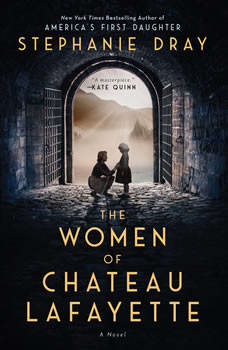 The Women of Chateau Lafayette, Stephanie Dray
