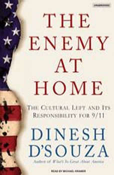 The Enemy at Home: The Cultural Left and its Responsibility for 9/11, Dinesh D'Souza