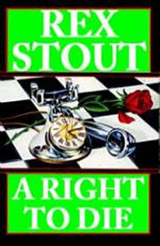 A Right to Die, Rex Stout