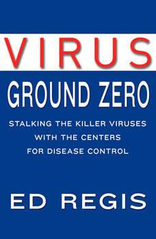 Virus Ground Zero, Ed Regis