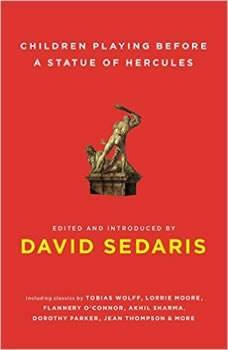 Children Playing Before a Statue of Hercules, David Sedaris