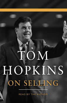 Tom Hopkins on Selling, Tom Hopkins