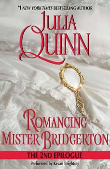 Romancing Mister Bridgerton: The Epilogue II, Julia Quinn