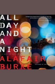 All Day and a Night: A Novel of Suspense A Novel of Suspense, Alafair Burke