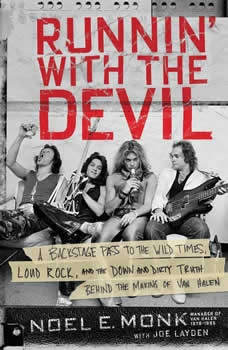 Runnin' with the Devil: A Backstage Pass to the Wild Times, Loud Rock, and the Down and Dirty Truth Behind the Making of Van Halen, Noel Monk
