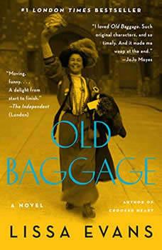 Old Baggage: A Novel, Lissa Evans
