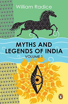 Myths and Legends of India. Vol 1, William Radice