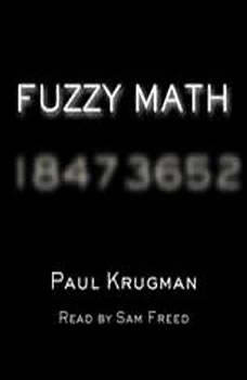Fuzzy Math: The Essential Guide to the Bush Tax Plan The Essential Guide to the Bush Tax Plan, Paul Krugman