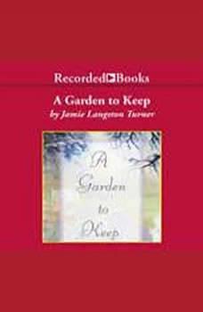 A Garden To Keep, Jamie Langston Turner