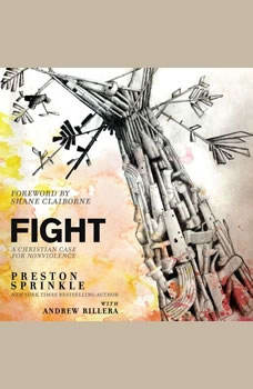 Fight: A Christian Case for Non-Violence, Preston Sprinkle