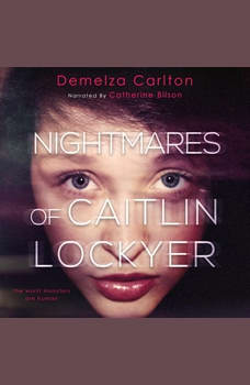 Nightmares of Caitlin Lockyer, Demelza Carlton