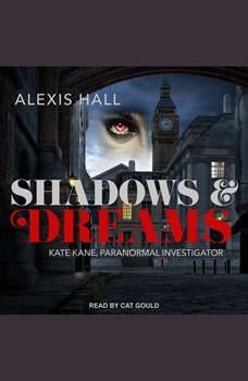 Shadows & Dreams, Alexis Hall