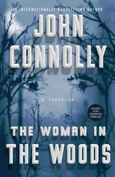 The Woman in the Woods: A Charlie Parker Thriller A Charlie Parker Thriller, John Connolly